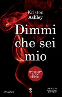 Dimmi che sei mio - Kristen Ashley