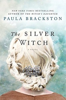 The Silver Witch - Paula Brackston