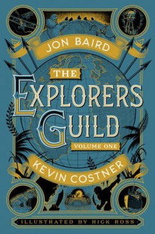 The Explorers' Guild: Volume One: A Passage to Shambhala - Kevin Costner
