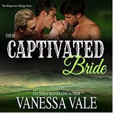 Their Captivated Bride: Bridgewater Menage Series, Book 3 - Kylie Stewart, Vanessa Vale, Vanessa Vale