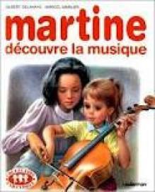 Martine découvre la musique - Marcel Marlier, Gilbert Delahaye