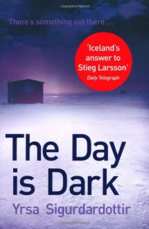 The Day is Dark - Yrsa Sigurdardottir