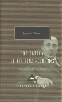 The Garden of the Finzi-Continis - Giorgio Bassani, William Weaver, Tim Parks