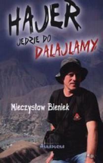 Hajer jedzie do Dalajlamy - Mieczysław Bieniek