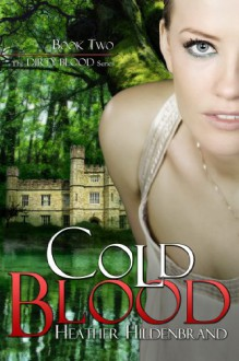 Cold Blood (Dirty Blood #2) - Heather Hildenbrand
