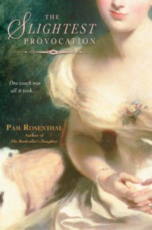 The Slightest Provocation - Pam Rosenthal