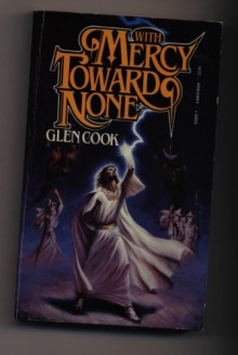 With Mercy Toward None - Glen Cook