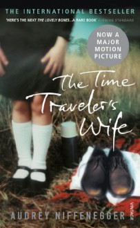 The Time Traveler's Wife (Movie Tie-In) [CANCELLED] - Audrey Niffenegger