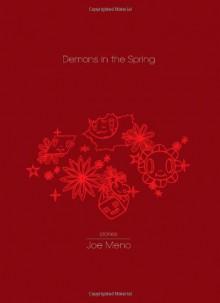 Demons in the Spring - Joe Meno