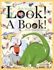 Look! A Book! - Bob Staake