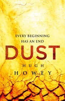 Dust (Silo Saga) - Hugh Howey