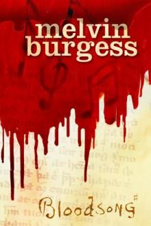 Bloodsong - Melvin Burgess