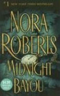 Midnight Bayou - Nora Roberts