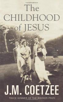 The Childhood of Jesus - J.M. Coetzee