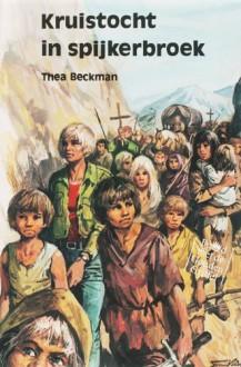 Kruistocht in spijkerbroek / druk 1 - Thea Beckman
