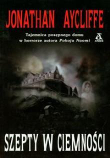 Szepty w ciemności - Jonathan Aycliffe