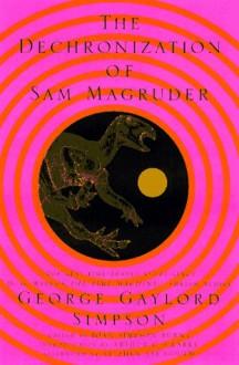 The Dechronization of Sam Magruder - Arthur C. Clarke,Stephen Jay Gould,George Gaylord Simpson,Joan Simpson Burns