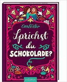 Sprichst du Schokolade? - Cas Lester,Kate Forrester,Christine Spindler
