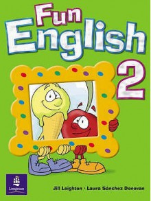 Fun English Level 2 (Fun English) - Jill Leighton, Izabella Hearn, Laura Sanchez Donovan