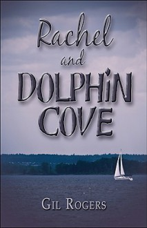 Rachel and Dolphin Cove - Gil Rogers