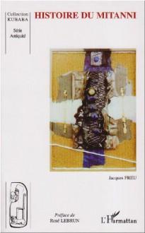 Histoire du Mitanni - Jacques Freu