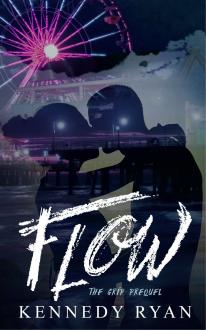 Flow (GRIP Prequel) - Kennedy Ryan