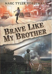 Brave Like My Brother - Marc Tyler Nobleman