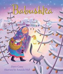 Babushka - Dawn Casey,Amanda Hall