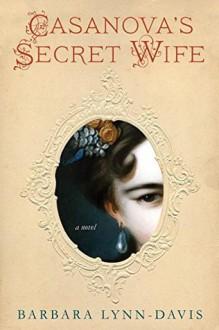 Casanova's Secret Wife - Barbara Lynn-Davis