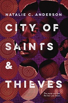 City of Saints & Thieves - Natalie C. Anderson