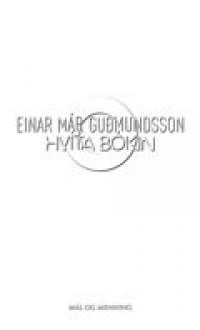 Hvíta bókin - Einar Már Guðmundsson