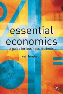 Essential Economics - Ken Ferguson