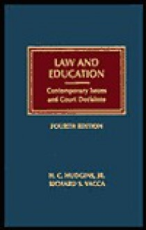 Law and Education: Contemporary Issues and Court Decisions - H. C. Hudgins, Richard S. Vacca