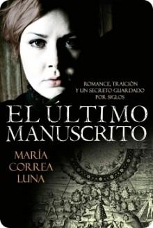 El último manuscrito. - María Correa Luna