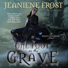 One Foot in the Grave: Night Huntress, Book 2 - Jeaniene Frost,Tavia Gilbert