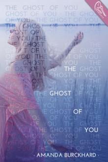 The Ghost of You - Amanda Burckhard