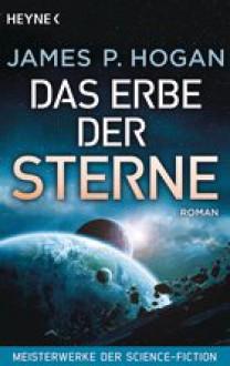 Das Erbe der Sterne: Roman - Meisterwerke der Science-Fiction (Riesen-Trilogie 1) - James P. Hogan,Andreas Brandhorst