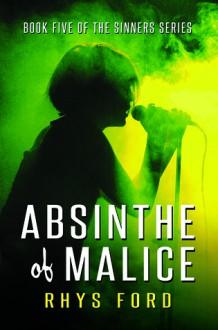 Absinthe of Malice - Rhys Ford