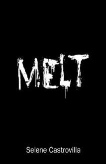 Melt - Selene Castrovilla