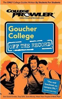 Goucher College (College Prowler) (College Prowler) - Ashley Moss, Sarah Haller