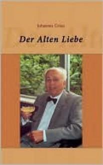 Der Alten Liebe - Johannes Griep