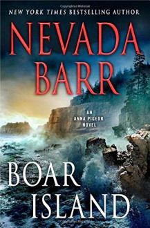 Boar Island: An Anna Pigeon Novel (Anna Pigeon Mysteries) - Nevada Barr