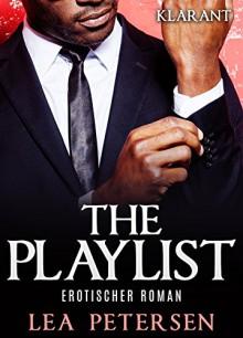 The Playlist. Erotischer Roman - Lea Petersen