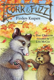 Cork and Fuzz: Finders Keepers - Dori Chaconas, Lisa McCue