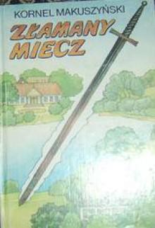 Złamany miecz - Kornel Makuszyński