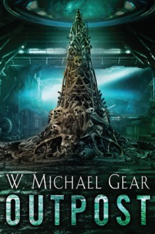 Outpost - W. Michael Gear