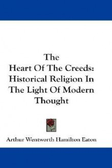 Heart of the Creeds - Arthur Eaton