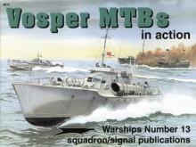 Vosper MTBs in Action - Warships No. 13 - T. Garth Connelly