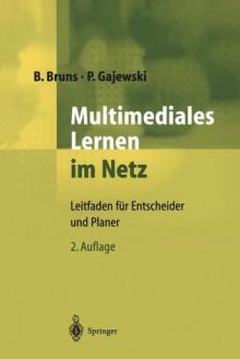 Multimediales Lernen Im Netz: Leitfaden F R Entscheider Und Planer (German Edition) - Beate Bruns, Petra Gajewski