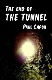 The End of the Tunnel - Paul Capon